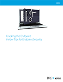 Cracking the Endpoint: Insider Tips For Endpoint Security
