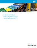 5 Steps to Reduce the Complexity of PCI Security Assessments