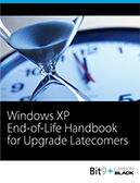 Windows XP End-of-Life Handbook for Upgrade Latecomers