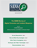 SANS Survey of Digital Forensics and Incident Response