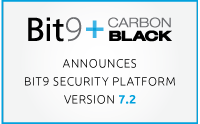 Bit9 + Carbon Black Announces Bit9 Security Platform Version 7.2