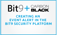 Creating an Event Alert in the Bit9 Security Platform